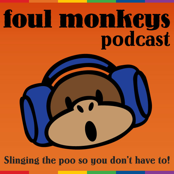 Foul Monkeys Podcast